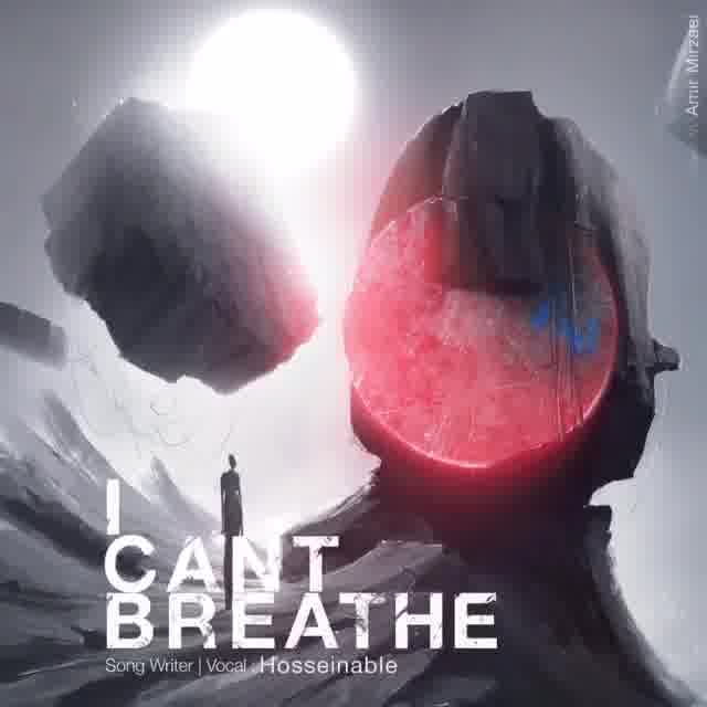 Hosseinable – I Can't Breathe
